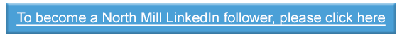 To become a North Mill LinkedIn follower, please click here
